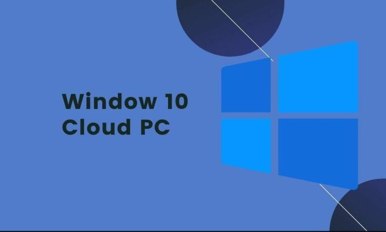 Windows 10 Cloud PC will enable users to remotely access their desktop