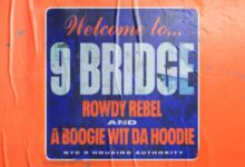 "A Boogie Wit Da Hoodie and Rowdy Rebel Join Forces on New Track ""9 Bridge"""
