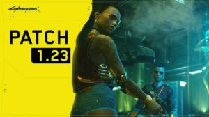 Cyberpunk 2077 Patch 1.23 now out, fixes quests, improves performance, and much more