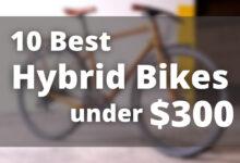 10 best Hybrid Bikes under $300