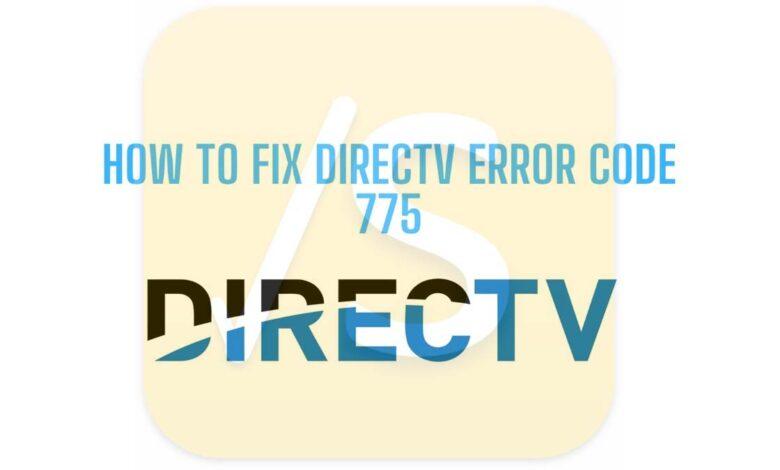how to fix directv error code 775